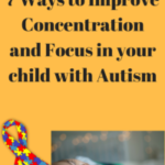 7 Ways to Improve Concentration and Fous in Your Child With Autism