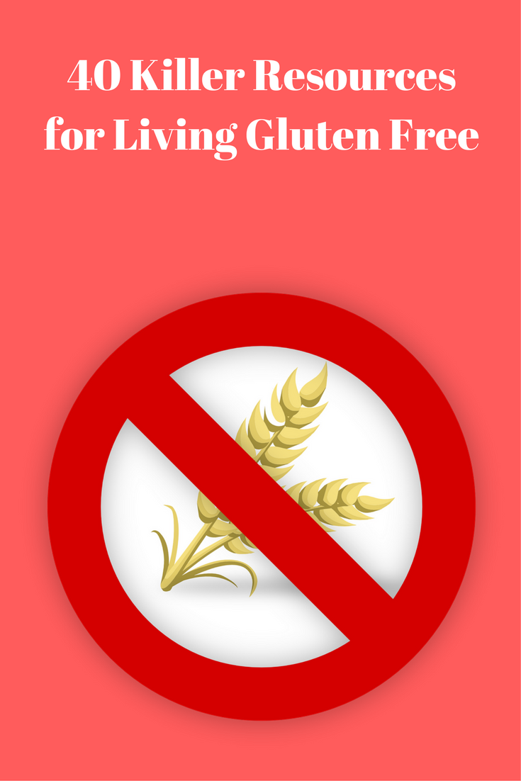 40 Killer Resources for Living Gluten Free
