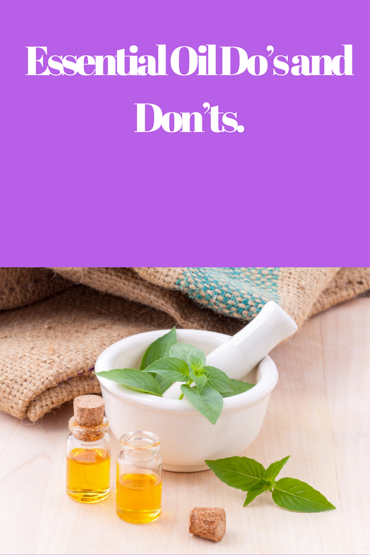 Essential Oil Do's and Don'ts.