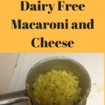 Gluten Free and Dairy Free Macaroni and Cheese