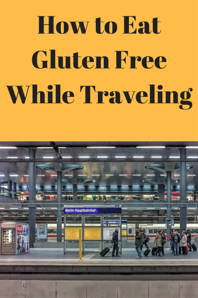 How to Eat Gluten Free While Traveling