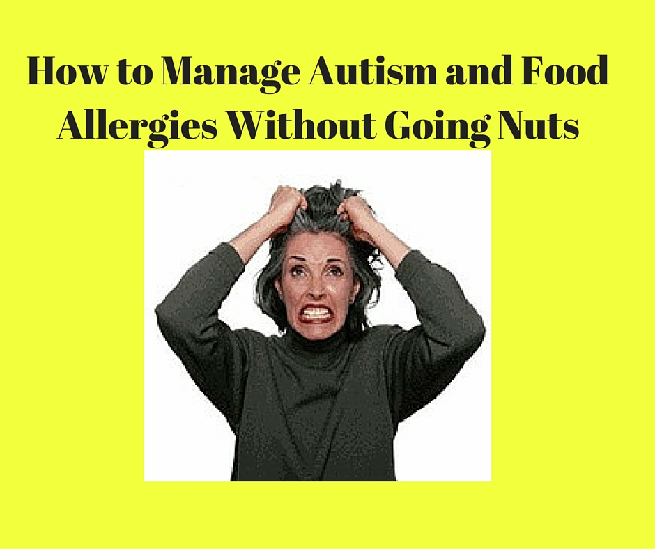 How to Handle Food Allergies and Autism Without Going Insane