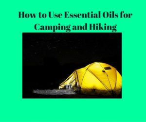 essential oils for camping and hiking
