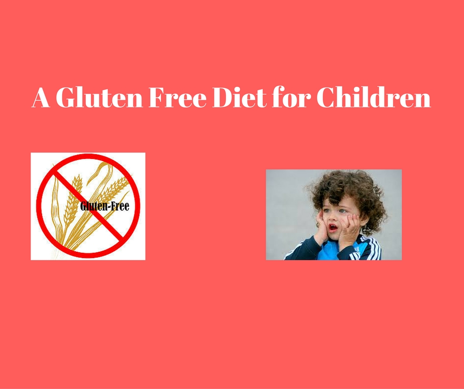 The Beginners Guide to a Gluten Free Diet for Children