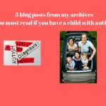 5 Blog Posts from my archives every mom of a child with autism should read
