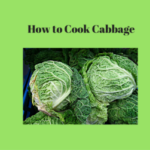 How to Cook Cabbage