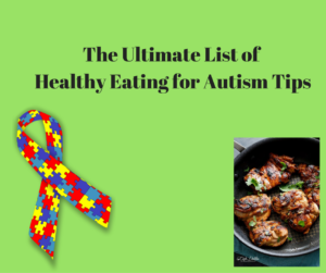 The Ulimate List of Healthy Eating for Autism Tips