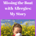 Why Doctors are Missing the Boat on Allergies and What You Can Do About It: My Story