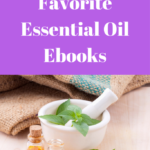 10 of My Favorite Essential Oil Ebooks