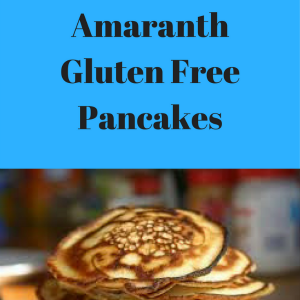 Buckwheat and Amaranth Gluten Free Pancakes