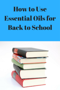 How to Use Essential Oils for Back to School