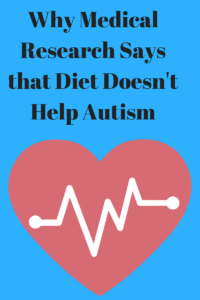Why Does Medical Research Say that Diet Doesn't Help Autism?