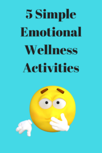 5 Simple Emotional Wellness Activities