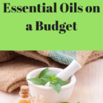 How to Use Essential Oils on a Budget