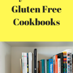 My Favorite Gluten Free Cookbooks
