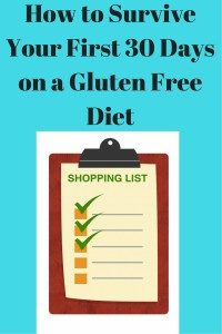How to Survive Your First 30 Days on a Gluten Free Diet