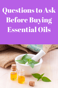 Questions to Ask Before Buying Essential Oils