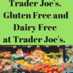 Gluten Free and Dairy Free Shopping at Trader Joes