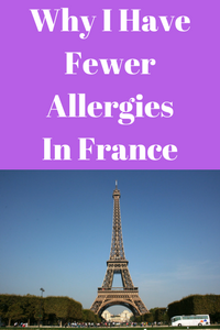 Why I Have Fewer Allergies In France