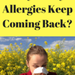 Why Do My Allergies Keep Coming Back?
