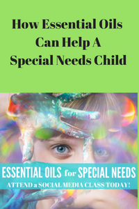 How a Special Needs Child Can Benefit from Essential Oils