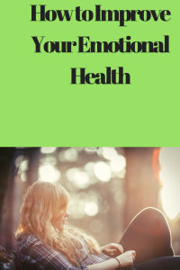 How to Improve Your Emotional Health
