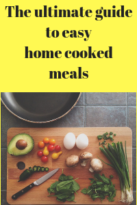 The ultimate guide to easy home cooked meals