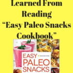 "5 Things I Learned From Reading ""Easy Paleo Snacks Cookbook"""