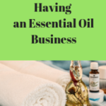 The Perks of an Essential Oils Home Business