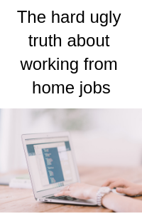 The hard ugly truth about working from home jobs