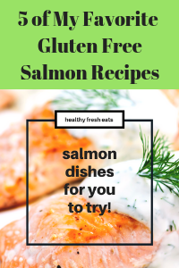 My Favorite Gluten Free Salmon Recipes