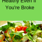 How to Eat Healthy Even If Your Broke