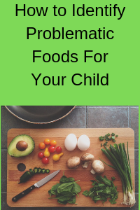 How to Identify Problematic Foods For Your Child