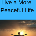 50 Ways to Live a More Peaceful Life