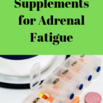 Nutritional Supplements for Adrenal Fatigue