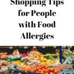 Grocery Shopping Tips for People with Food Allergies
