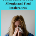 How to Create and Follow a Diet for Food Allergies and Food Intolerances