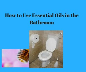 essential oils in the bathroom