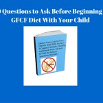 10 Questions to Ask Before Putting Your Child on a Gluten Free Casein Free Diet