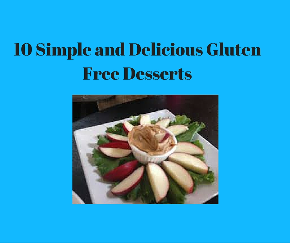 10 Easy Gluten Free Desserts