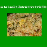 How to Cook Gluten Free Fried Rice