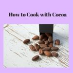 How to Cook With Cocoa