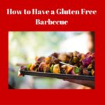 How to Have a Successful Gluten Free Barbecue