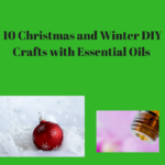 10 Christmas and Winter DIY Crafts with Essential Oils