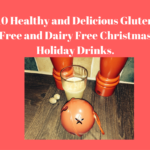 10 Delicious Healthy Dairy Free and Gluten Free Christmas Holiday Drinks