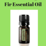 All About Douglas Fir Essential Oil