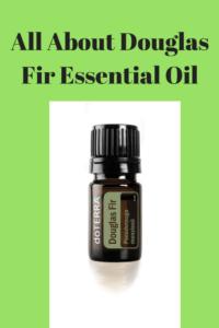 All About Douglas Fir Essential Oil