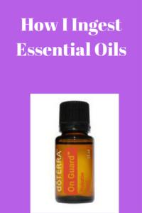 How I Ingest Essential Oils