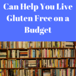 How to Use the Library to Live Gluten Free on a Budget