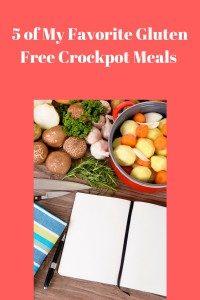 5 of My Favorite Gluten Free Crockpot Meals